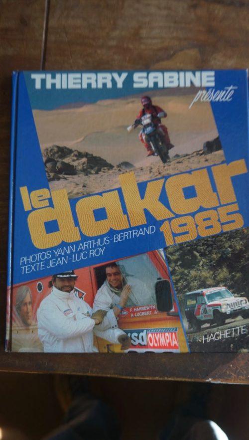 Thierry Sabine Le Dakar 1985 livre